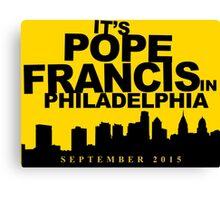 It's Always Pope in Philadelphia Canvas Print
