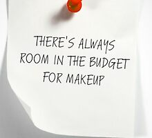 There's Always Room In The Budget For Makeup by acciosephora
