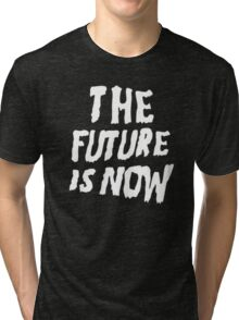 The Future Is Now (Black) Tri-blend T-Shirt