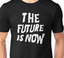 The Future Is Now (Black) Unisex T-Shirt