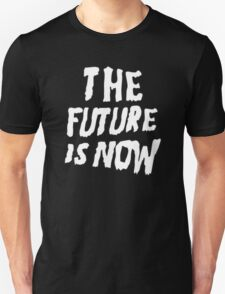 The Future Is Now (Black) T-Shirt