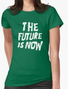 The Future Is Now (Black) Womens Fitted T-Shirt