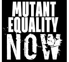 MUTANT EQUALITY NOW Photographic Print