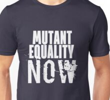 MUTANT EQUALITY NOW Unisex T-Shirt