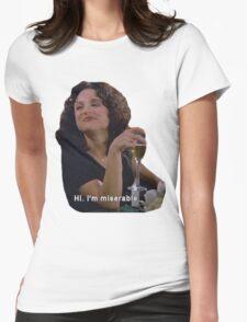 Hi. I'm Miserable.  Womens Fitted T-Shirt