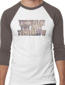 Yesterday You Said Tomorrow Men's Baseball ¾ T-Shirt