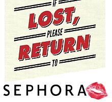 If Lost, Please Return To Sephora by acciosephora