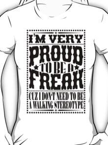 Proud to be a freak - Black T-Shirt