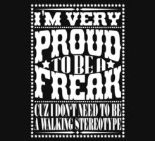 Proud to be a freak - White by chuckcarvalho