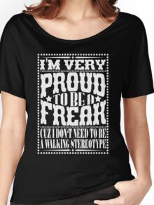 Proud to be a freak - White Women's Relaxed Fit T-Shirt
