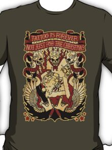 Informative Signs - Tattoo is forever T-Shirt