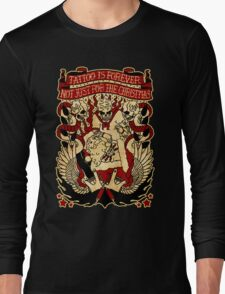 Informative Signs - Tattoo is forever Long Sleeve T-Shirt