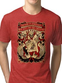 Informative Signs - Tattoo is forever Tri-blend T-Shirt