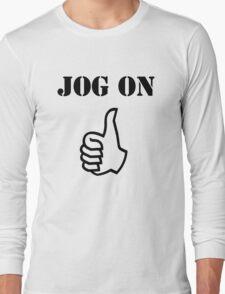 Jog On (black) Long Sleeve T-Shirt