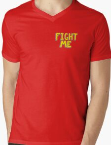 FIGHT ME graphic Mens V-Neck T-Shirt