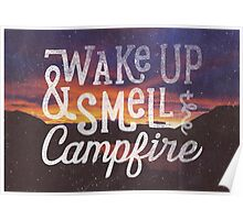 wake up & smell the campfire Poster