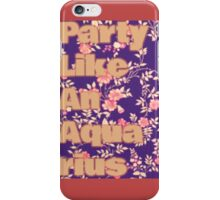 The Party Don't Start 'till I Walk in iPhone Case/Skin