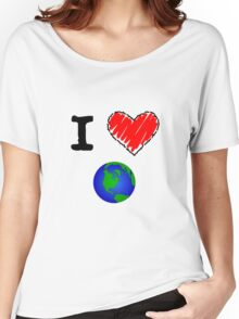 I Love the Earth Women's Relaxed Fit T-Shirt