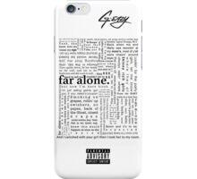 "G-Eazy ""Far Alone"" Lyrics  iPhone Case/Skin"