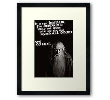 Gandalf - It is Not Despair Framed Print