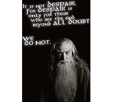 Gandalf - It is Not Despair Photographic Print