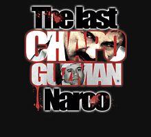 EL Chapo Guzman The Last Narco Unisex T-Shirt