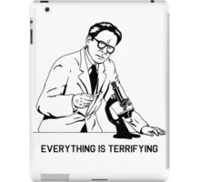 Everything is terrifying - nihilistic scientist iPad Case/Skin