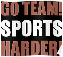 Go Team Sports Harder Poster