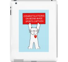 Congratulations on being made sport captain. iPad Case/Skin