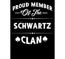 Proud member of the Schwartz clan! Photographic Print