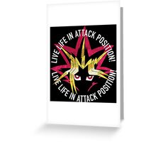 Yugi - Live life in attack position! Greeting Card