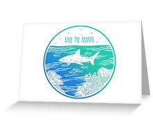 Save the Sharks! Greeting Card