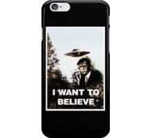 """""""I Want to Believe"""" iPhone Case/Skin"""