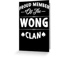 Proud member of the Wong clan! Greeting Card