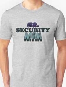 Mr. Security Man T-Shirt