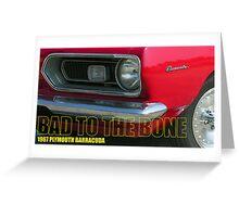 Bad To The Bone Greeting Card
