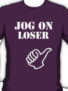 Jog On Loser T-Shirt
