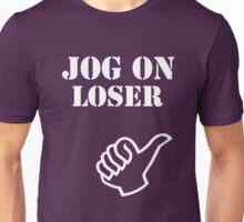 Jog On Loser Unisex T-Shirt