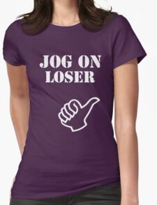 Jog On Loser Womens Fitted T-Shirt