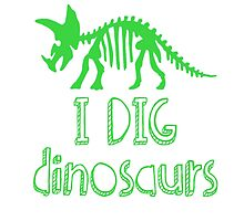 I DIG dinosaurs - in green by MonCreedon