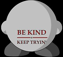 Be Kind - Kirby Design by TalenLee