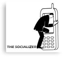 THE SOCIALIZER Canvas Print
