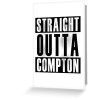 Straight Outta Compton Greeting Card