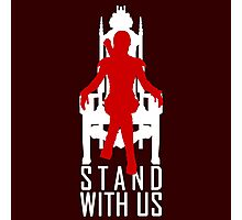 Stand with us Photographic Print