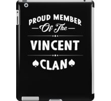 Proud member of the Vincent clan! iPad Case/Skin