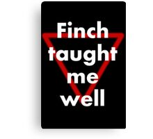 Finch taught me well Canvas Print