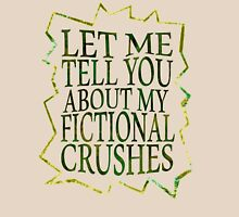 let me tell you about my fictional crushes Womens Fitted T-Shirt