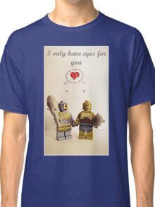 I only have eyes for you Classic T-Shirt