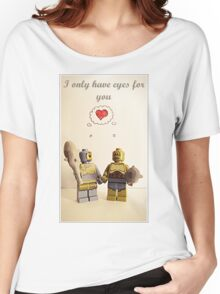 I only have eyes for you Women's Relaxed Fit T-Shirt