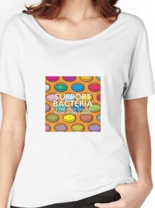 Support Bacteria Women's Relaxed Fit T-Shirt